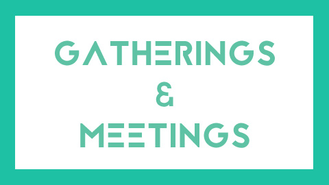 HOW: Gatherings and Meetings