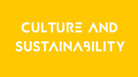 What: Culture and SUSTAINABILITY